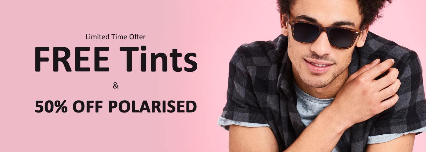 FREE Tints & 50% OPF Polarised Lenses